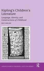 Kipling's Children's Literature by Sue Walsh