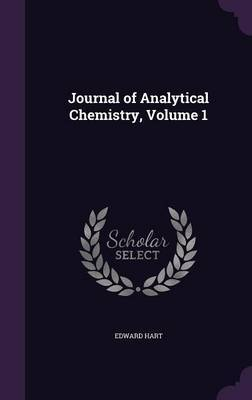 Journal of Analytical Chemistry, Volume 1 by Edward Hart image