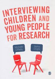 Interviewing Children and Young People for Research by Michelle O'Reilly