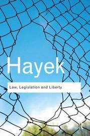 Law, Legislation and Liberty by F.A. Hayek