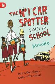 The No. 1 Car Spotter Goes to School by Atinuke