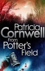 From Potter's Field (Kay Scarpetta #6) UK Ed. by Patricia Cornwell