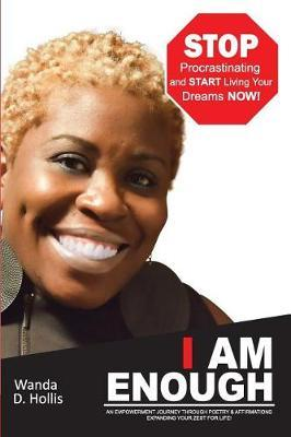 I Am Enough by Wanda D Hollis