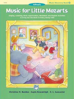 Music for Little Mozarts Music Discovery Book, Bk 2 by Christine H Barden