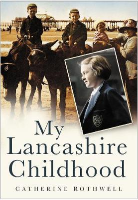My Lancashire Childhood by Catherine Rothwell image