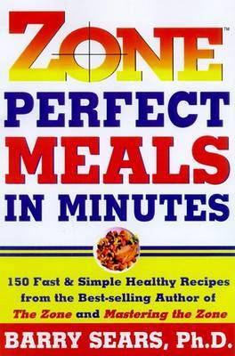 Zone Perfect Meals In Minutes by Barry Sears image