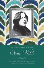 Oscar Wilde: Collected Works by Oscar Wilde
