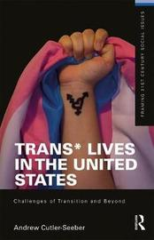 Trans* Lives in the United States by Andrew Cutler Seeber image