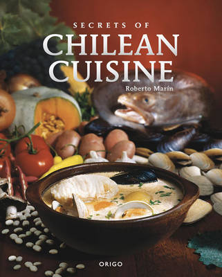 Secrets of Chilean Cuisine by Robert Marin image