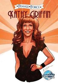 Female Force: Kathy Griffin by Marc Shapiro