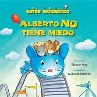 Alberto No Tiene Miedo (Albert Is Not Scared) by Eleanor May