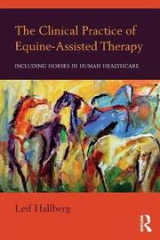 The Clinical Practice of Equine-Assisted Therapy by Leif Hallberg