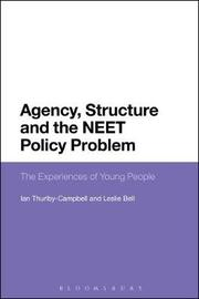 Agency, Structure and the NEET Policy Problem by Leslie Bell