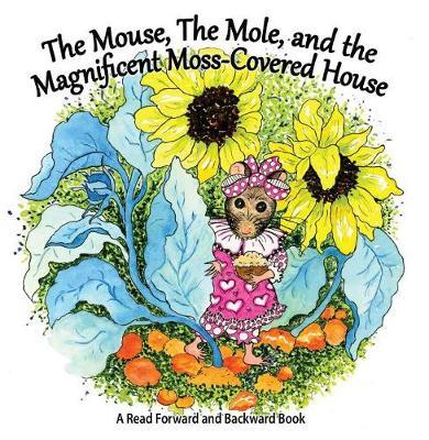 The Mouse, the Mole, and the Magnificent, Moss-Covered House by Stirling C