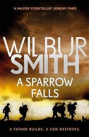 A Sparrow Falls by Wilbur Smith