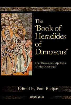 """The """"Book of Heraclides of Damascus"""" by Paul Bedjan"""