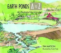 Earth Ponds A to Z by Tim Matson