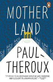 Mother Land by Paul Theroux