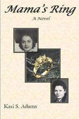 Mama's Ring by Kari S Adams