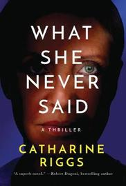 What She Never Said by Catharine Riggs image