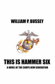 This Is Hammer Six by WILLIAM P BUSSEY image