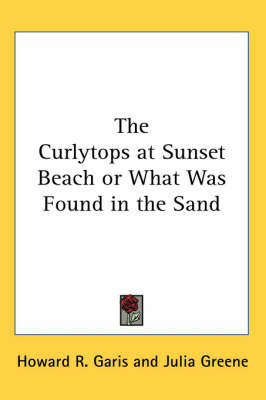 The Curlytops at Sunset Beach or What Was Found in the Sand by Howard R Garis image