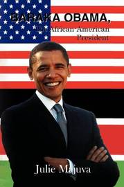 Baraka Obama, The African American President by Julie Majuva image