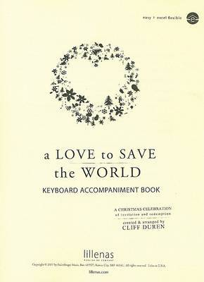 A Love to Save the World Keyboard Accompaniment Book: A Christmas Celebration of Invitation and Redemption image