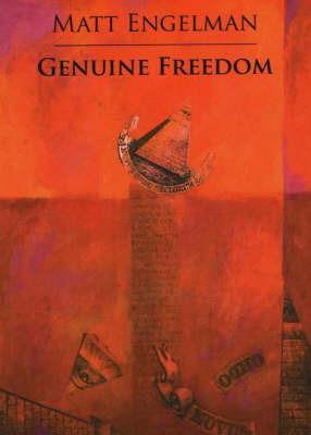 Genuine Freedom by Matt Engelman