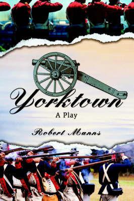 Yorktown by Robert Manns