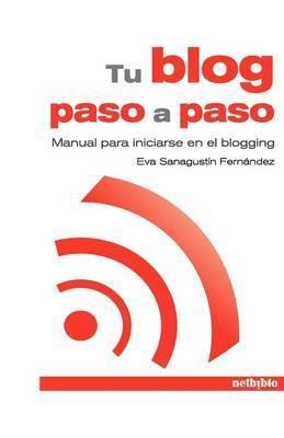 Tu Blog Paso a Paso by Eva Sanagustin Fernandez