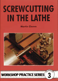 Screw-cutting in the Lathe by Martin Cleeve