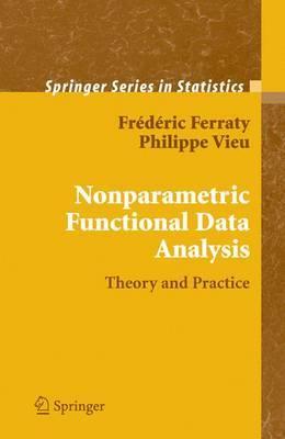 Nonparametric Functional Data Analysis by Frederic Ferraty