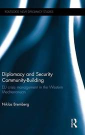 Diplomacy and Security Community-Building by Niklas Bremberg