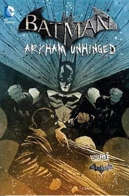 Batman Arkham Unhinged Vol. 4 by Karen Traviss