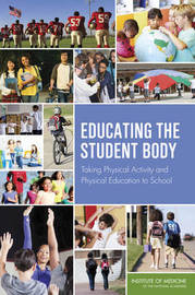 Educating the Student Body by Committee on Physical Activity and Physical Education in the School Environment