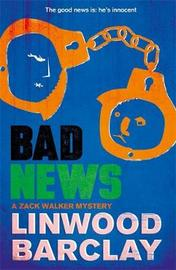 Bad News by Linwood Barclay