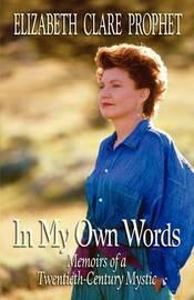 In My Own Words by Elizabeth Clare Prophet