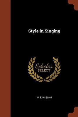 Style in Singing by W. E. Haslam image