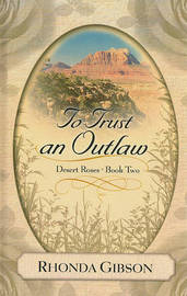 To Trust an Outlaw by Rhonda Gibson image