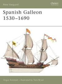 The Spanish Galleon by Angus Konstam