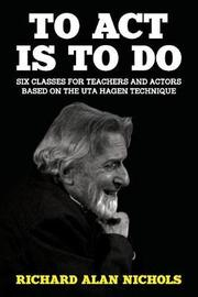 To ACT Is to Do by Richard Alan Nichols