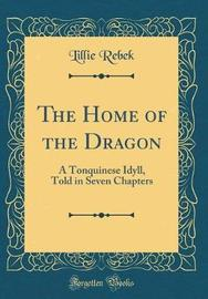 The Home of the Dragon by Lillie Rebek