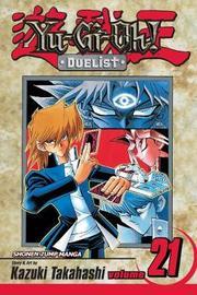 Yu-Gi-Oh!: Duelist, Vol. 21 by Kazuki Takahashi