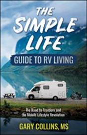 The Simple Life Guide to RV Living by Gary Collins