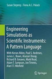 Engineering Simulations as Scientific Instruments: A Pattern Language by Susan Stepney
