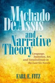 Machado de Assis and Narrative Theory by Earl E Fitz