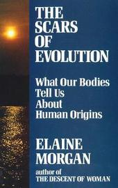 Scars of Evolution by Elaine Morgan