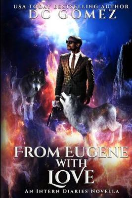 From Eugene With Love by D C Gomez
