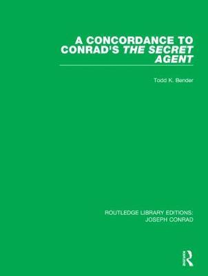 A Concordance to Conrad's The Secret Agent by Todd K. Bender
